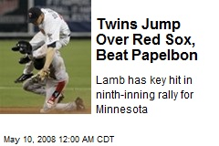 Twins Jump Over Red Sox, Beat Papelbon