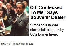 OJ 'Confessed To Me,' Says Souvenir Dealer