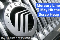 Mercury Line May Hit the Scrap Heap