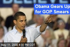 Obama Gears Up for GOP Smears