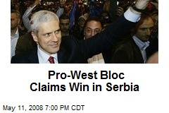 Pro-West Bloc Claims Win in Serbia