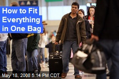 How to Fit Everything in One Bag