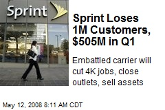 Sprint Loses 1M Customers, $505M in Q1