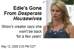 Edie's Gone From Desperate Housewives