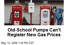 Old-School Pumps Can't Register New Gas Prices