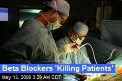 Beta Blockers 'Killing Patients'