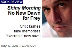 Shiny Morning No New Dawn for Frey