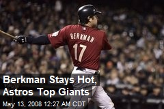 Berkman Stays Hot, Astros Top Giants