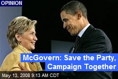 McGovern: Save the Party, Campaign Together