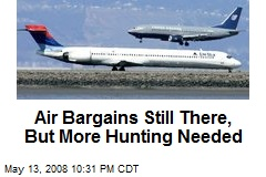 Air Bargains Still There, But More Hunting Needed