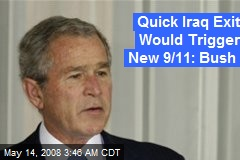 Quick Iraq Exit Would Trigger New 9/11: Bush