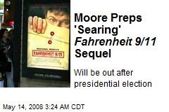Moore Preps 'Searing' Fahrenheit 9/11 Sequel