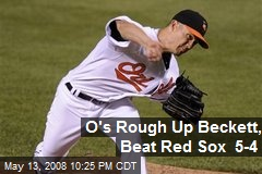 O's Rough Up Beckett, Beat Red Sox 5-4