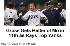 Gross Gets Better of Mo in 11th as Rays Top Yanks