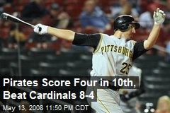 Pirates Score Four in 10th, Beat Cardinals 8-4
