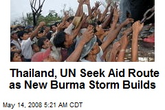 Thailand, UN Seek Aid Route as New Burma Storm Builds