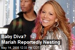 Baby Diva? Mariah Reportedly Nesting