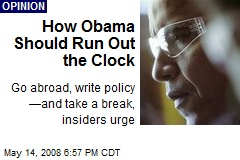 How Obama Should Run Out the Clock