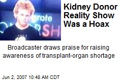 Kidney Donor Reality Show Was a Hoax