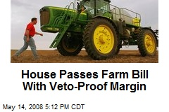 House Passes Farm Bill With Veto-Proof Margin