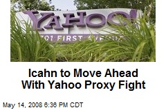 Icahn to Move Ahead With Yahoo Proxy Fight