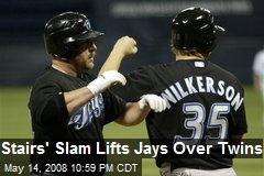 Stairs' Slam Lifts Jays Over Twins