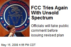 FCC Tries Again With Unsold Spectrum