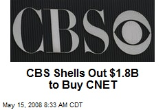 CBS Shells Out $1.8B to Buy CNET