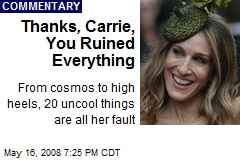 Thanks , Carrie, You Ruined Everything