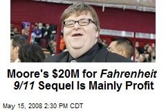 Moore's $20M for Fahrenheit 9/11 Sequel Is Mainly Profit