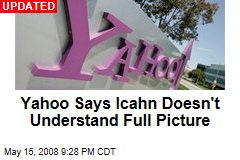 Yahoo Says Icahn Doesn't Understand Full Picture