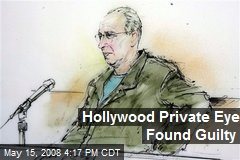 Hollywood Private Eye Found Guilty