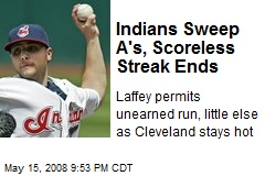 Indians Sweep A's, Scoreless Streak Ends