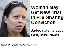 Woman May Get New Trial in File-Sharing Conviction