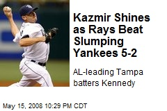 Kazmir Shines as Rays Beat Slumping Yankees 5-2