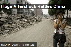 Huge Aftershock Rattles China