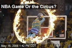NBA Game Or the Circus?