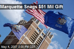 Marquette Snags $51 Mil Gift