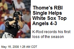 Thome's RBI Single Helps White Sox Top Angels 4-3