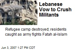 Lebanese Vow to Crush Militants