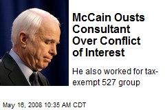 McCain Ousts Consultant Over Conflict of Interest