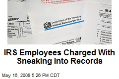 IRS Employees Charged With Sneaking Into Records