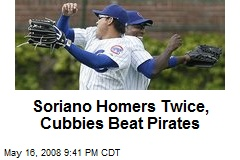Soriano Homers Twice, Cubbies Beat Pirates