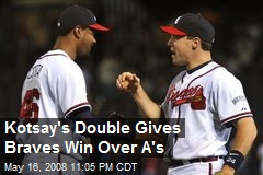 Kotsay's Double Gives Braves Win Over A's