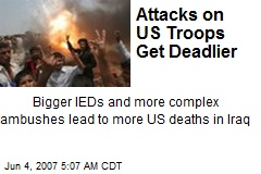Attacks on US Troops Get Deadlier
