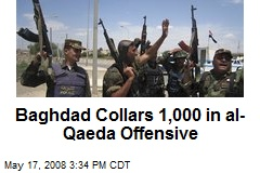 Baghdad Collars 1,000 in al-Qaeda Offensive