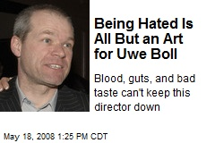 Being Hated Is All But an Art for Uwe Boll