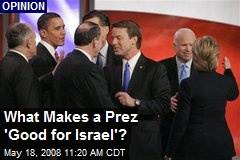 What Makes a Prez 'Good for Israel'?