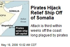Pirates Hijack Relief Ship Off of Somalia