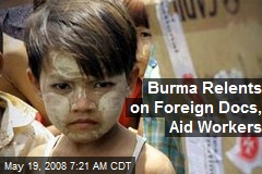 Burma Relents on Foreign Docs, Aid Workers